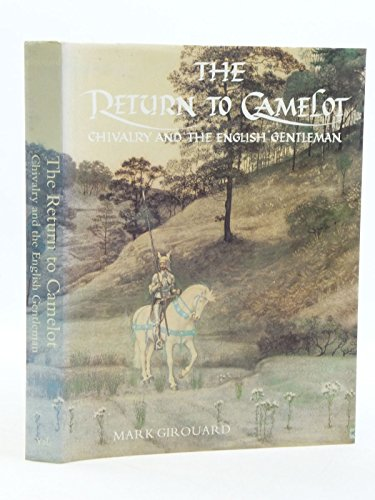 The Return to Camelot By Mark Girouard