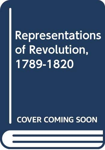 Representations of Revolution, 1789-1820 By Ronald Paulson
