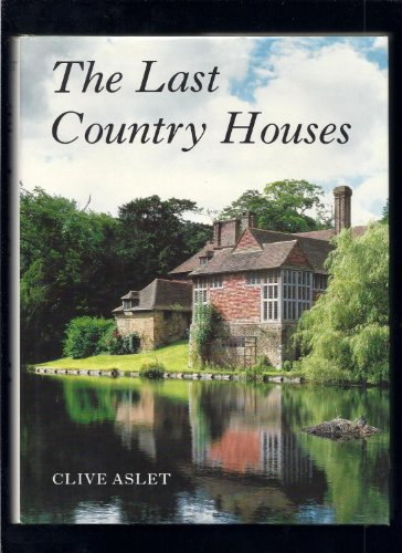 The Last Country Houses By Clive Aslet