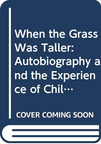 When the Grass Was Taller By Richard N. Coe