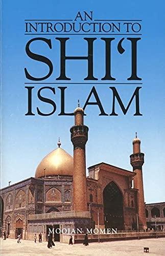 An Introduction to Shi`i Islam By Moojan Momen