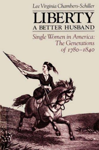 Liberty, a Better Husband By Lee Virginia Chambers-Schiller