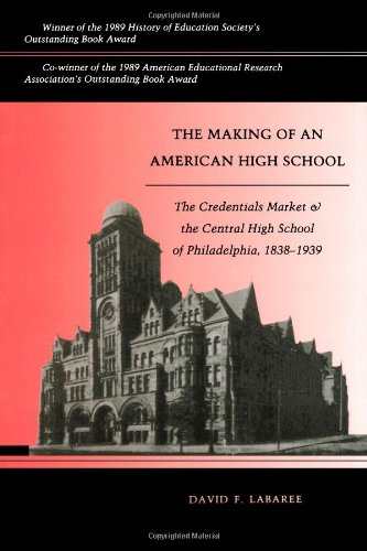 The Making of an American High School By David F. Labaree