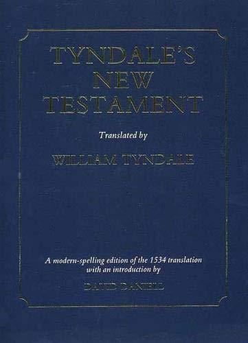 Tyndale's New Testament By Volume editor David Daniell