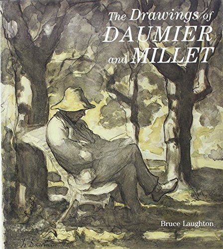 The Drawings of Daumier and Millet By Bruce Laughton
