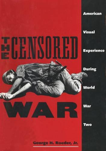 The Censored War By George H. Roeder, Jr.