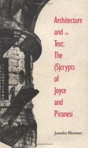 Architecture and the Text By Jennifer Bloomer