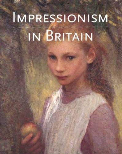 Impressionism in Britain By Kenneth McConkey