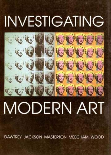 Investigating Modern Art By Edited by Liz Dawtrey