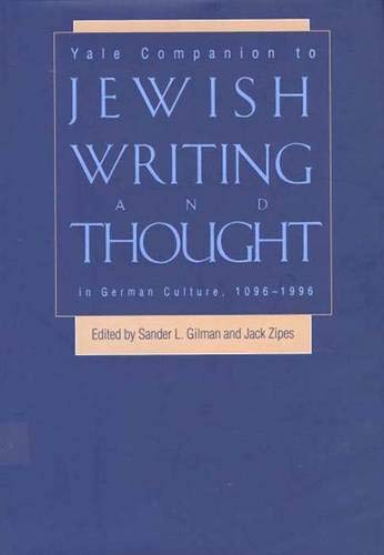 Yale Companion to Jewish Writing and Thought in German Culture, 1096-1996 By Sander L. Gilman