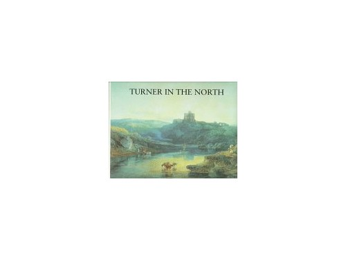 Turner in the North By David Hill