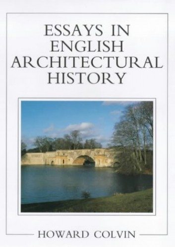 Essays in English Architectural History By Howard Colvin