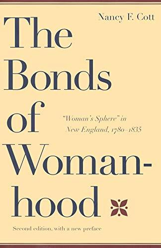 The Bonds of Womanhood By Nancy F. Cott