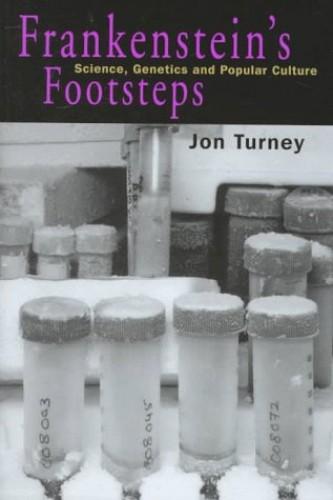 Frankenstein's Footsteps By Jon Turney