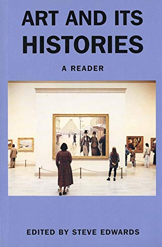 Art and its Histories By Edited by Steve Edwards