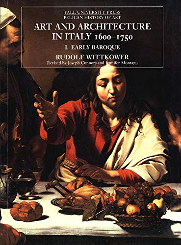 Art and Architecture in Italy, 1600-1750 By Rudolf Wittkower