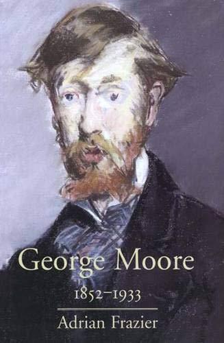 George Moore, 1852-1933 par Adrian Frazier