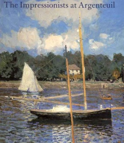 The Impressionists at Argenteuil By Paul Hayes Tucker