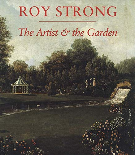 The Artist and the Garden By Roy Strong