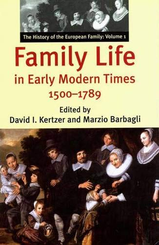Family Life in Early Modern Times, 1500-1789 By Edited by David I. Kertzer