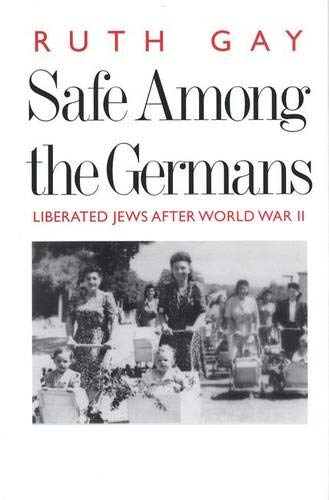 Safe Among the Germans By Ruth Gay