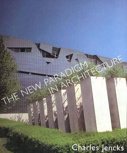 The New Paradigm in Architecture By Charles Jencks