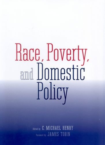 Race, Poverty and Domestic Policy By Michael Henry