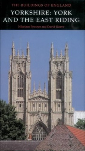 Yorkshire: York and the East Riding (Pevsner Architectural Guides: Buildings of England) By Nikolaus Pevsner