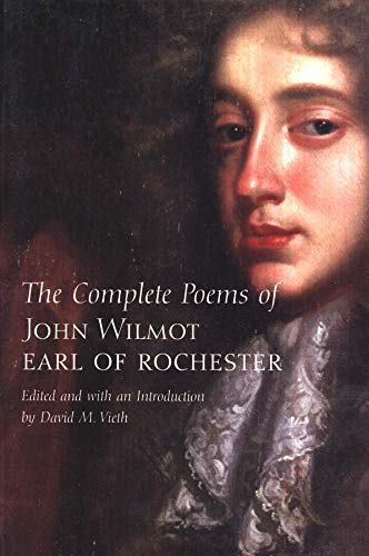 The Complete Poems of John Wilmot, Earl of Rochester By Earl of Rochester