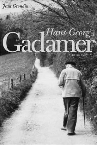 Hans-Georg Gadamer By Jean Grondin