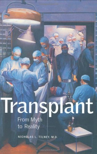 Transplant: From Myth to Reality by Nicholas L. Tilney