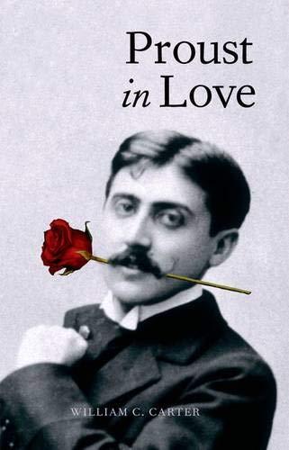 Proust in Love von William C. Carter