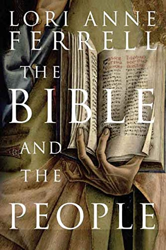 The Bible and the People By Lori Anne Ferrell