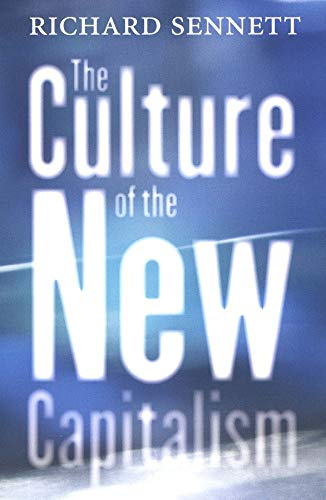 The Culture of the New Capitalism (Castle Lecture Series in Ethics, Politics & Economics) By Edited by Richard Sennett