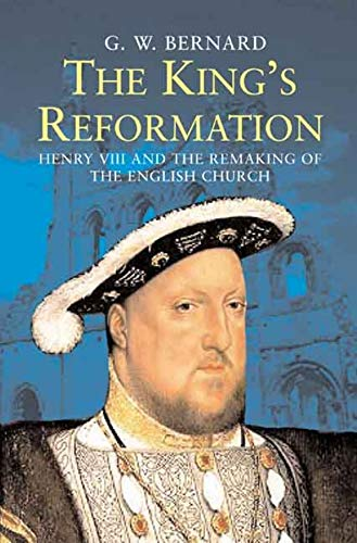 The King?s Reformation By G.W. Bernard