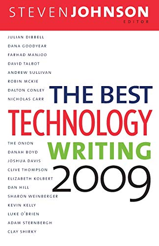 The Best Technology Writing 2009 By Edited by Steven Johnson