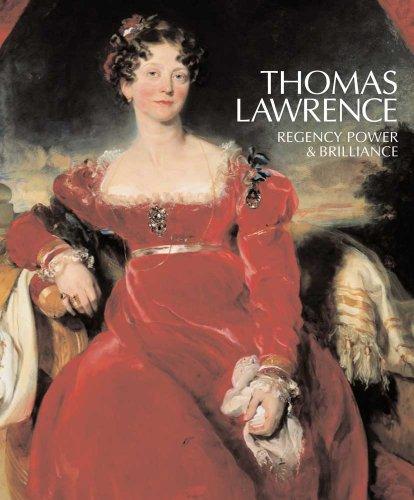 Thomas Lawrence: Regency power & brilliance By Cassandra Albinson