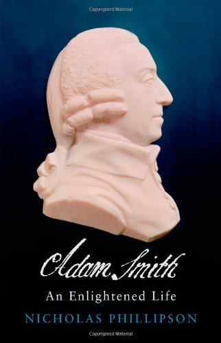 Adam Smith By Professor Nicholas Phillipson (University of Edinburgh)