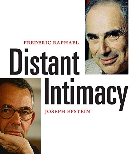 Distant Intimacy By Frederic Raphael