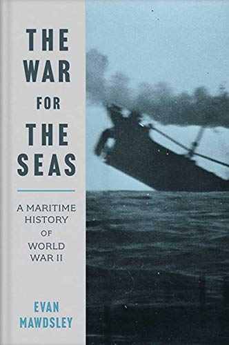 The War for the Seas By Evan Mawdsley