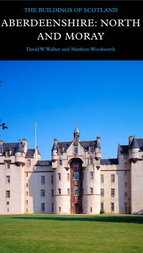 Aberdeenshire: North and Moray by David W. Walker