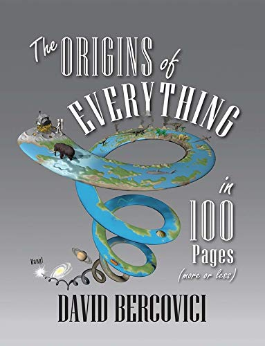 The Origins of Everything in 100 Pages (More or Less) By David Bercovici