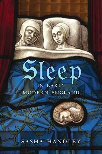 Sleep in Early Modern England By Sasha Handley