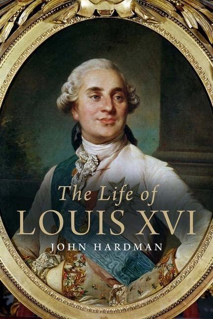 The Life of Louis XVI von John Hardman