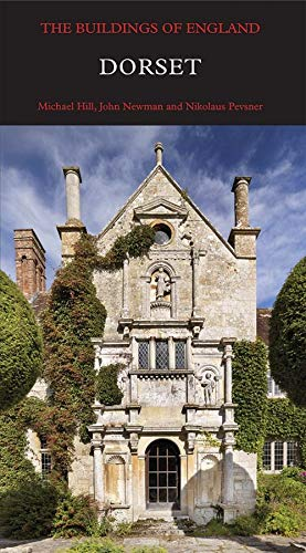 Dorset (Pevsner Architectural Guides: Buildings of England) By Michael Hill