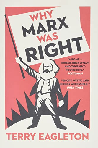 Why Marx Was Right By Terry Eagleton (University of Manchester)