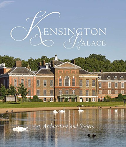 Kensington Palace (Paul Mellon Centre for Studies in British Art) By Edited by Olivia Fryman