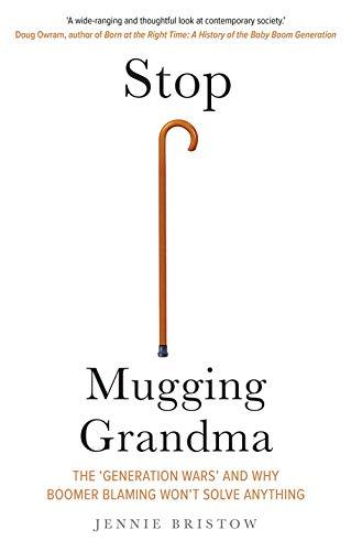 Stop Mugging Grandma By Jennie Bristow