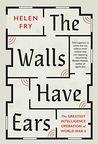 The Walls Have Ears By Helen Fry