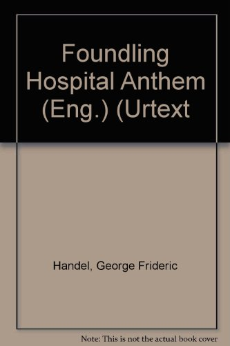 Foundling Hospital Anthem (Eng.) (Urtext By George Frideric Handel